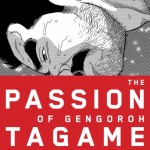 The Passion of Gengoroh Tagame (ENG)