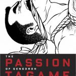 The Passion of Gengoroh Tagame (Expanded Hardcover Edition)